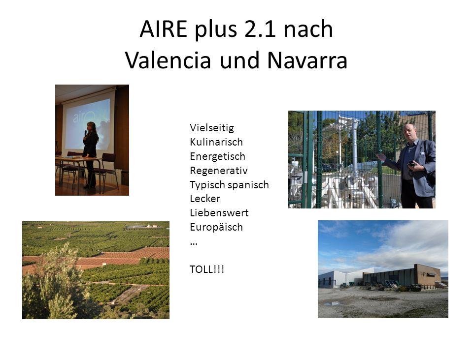 AIRE plus 2.1 nach Valencia und Navarra Vielseitig Kulinarisch Energetisch Regenerativ Typisch spanisch Lecker Liebenswert Europäisch … TOLL!!!