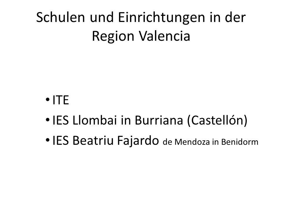 Schulen und Einrichtungen in der Region Valencia ITE IES Llombai in Burriana (Castellón) IES Beatriu Fajardo de Mendoza in Benidorm