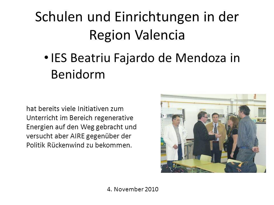 Schulen und Einrichtungen in der Region Valencia IES Beatriu Fajardo de Mendoza in Benidorm hat bereits viele Initiativen zum Unterricht im Bereich regenerative Energien auf den Weg gebracht und versucht aber AIRE gegenüber der Politik Rückenwind zu bekommen.
