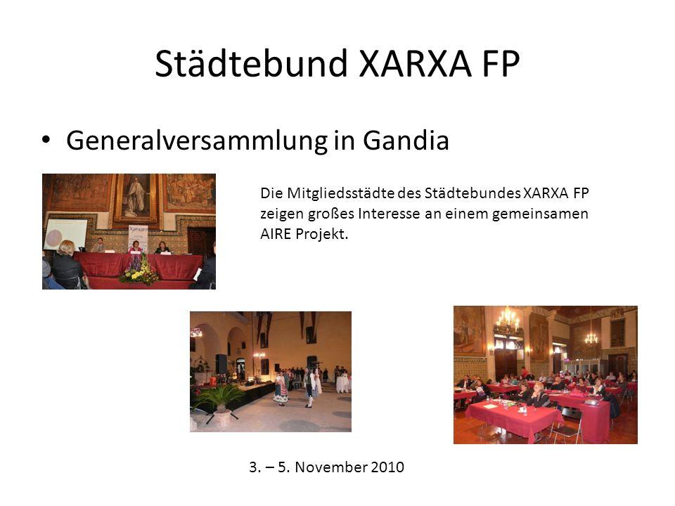 Städtebund XARXA FP Generalversammlung in Gandia Die Mitgliedsstädte des Städtebundes XARXA FP zeigen großes Interesse an einem gemeinsamen AIRE Projekt.
