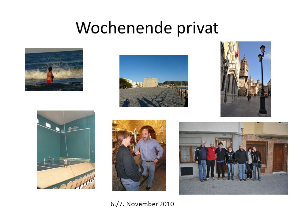 Wochenende privat 6./7. November 2010