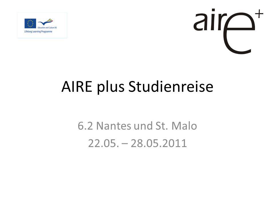 AIRE plus Studienreise 6.2 Nantes und St. Malo 22.05. – 28.05.2011
