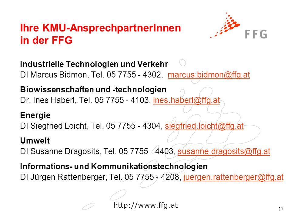 17 Ihre KMU-AnsprechpartnerInnen in der FFG Industrielle Technologien und Verkehr DI Marcus Bidmon, Tel. 05 7755 - 4302, marcus.bidmon@ffg.atmarcus.bi