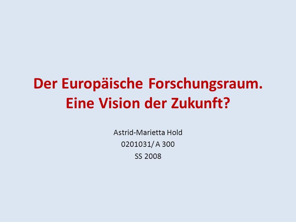 Der Europäische Forschungsraum. Eine Vision der Zukunft.