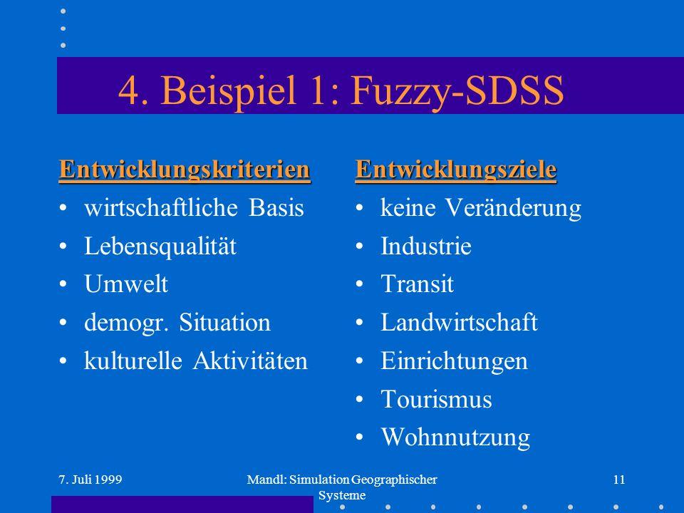 7. Juli 1999Mandl: Simulation Geographischer Systeme 11 4.