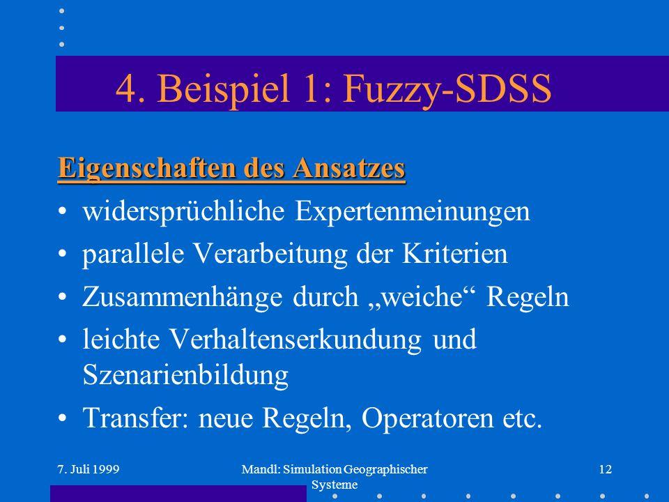 7. Juli 1999Mandl: Simulation Geographischer Systeme 12 4.
