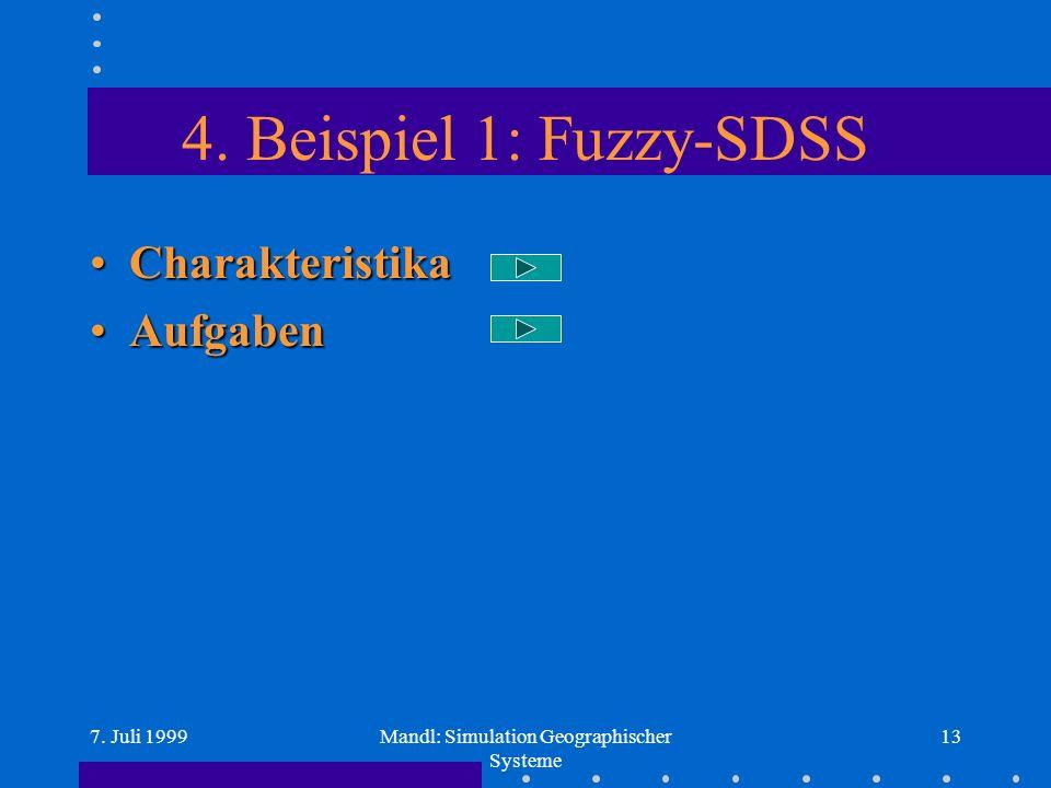 7. Juli 1999Mandl: Simulation Geographischer Systeme 13 4.