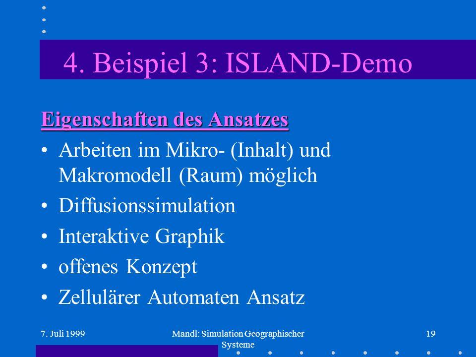 7. Juli 1999Mandl: Simulation Geographischer Systeme 19 4.