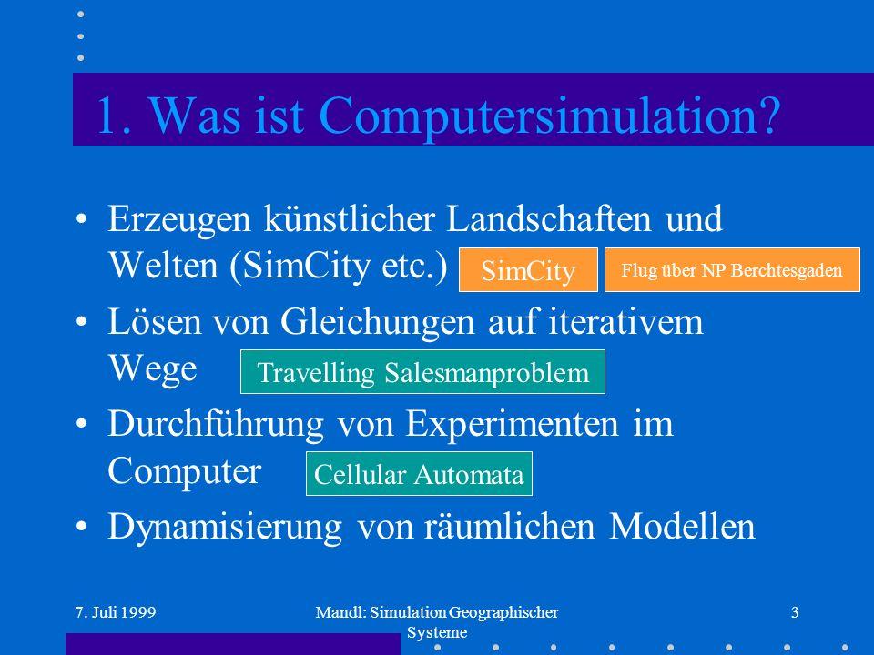 7. Juli 1999Mandl: Simulation Geographischer Systeme 3 1.