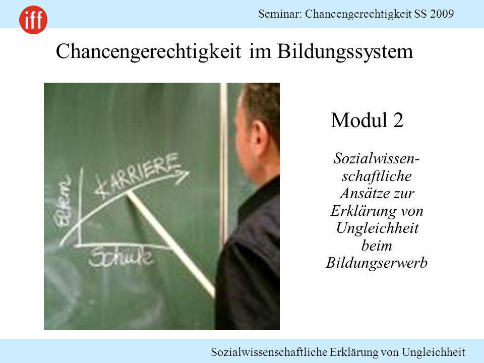 Sozialwissenschaftliche Erklärung von Ungleichheit Seminar: Chancengerechtigkeit SS 2009 Chancengerechtigkeit im Bildungssystem Sozialwissen- schaftli