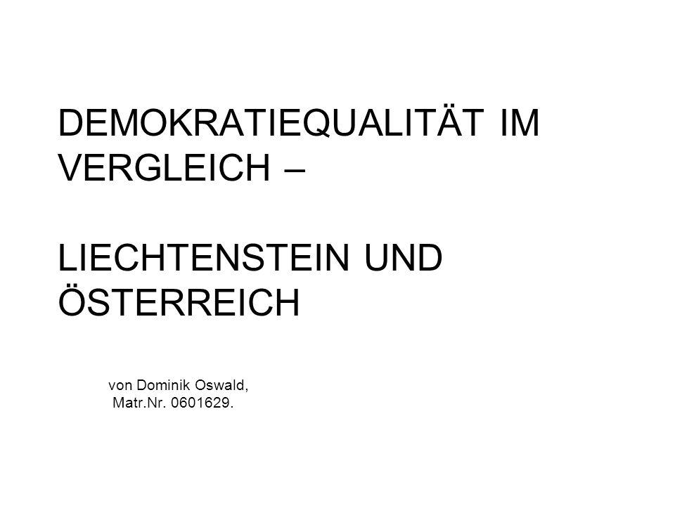 DEMOKRATIEQUALITÄT IM VERGLEICH – LIECHTENSTEIN UND ÖSTERREICH von Dominik Oswald, Matr.Nr.