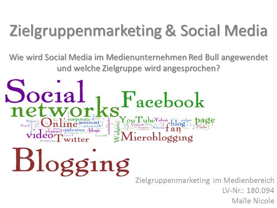 Zielgruppenmarketing & Social Media Wie wird Social Media im Medienunternehmen Red Bull angewendet und welche Zielgruppe wird angesprochen? Zielgruppe