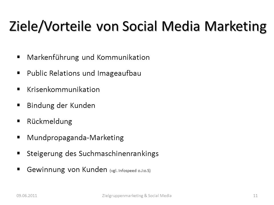 Ziele/Vorteile von Social Media Marketing Markenführung und Kommunikation Public Relations und Imageaufbau Krisenkommunikation Bindung der Kunden Rück