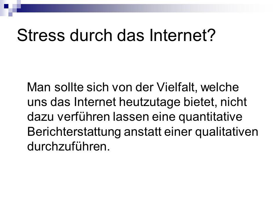 Stress durch das Internet.