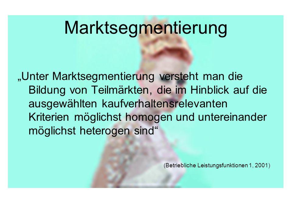 Marktsegmentierung Unter Marktsegmentierung versteht man die Bildung von Teilmärkten, die im Hinblick auf die ausgewählten kaufverhaltensrelevanten Kr