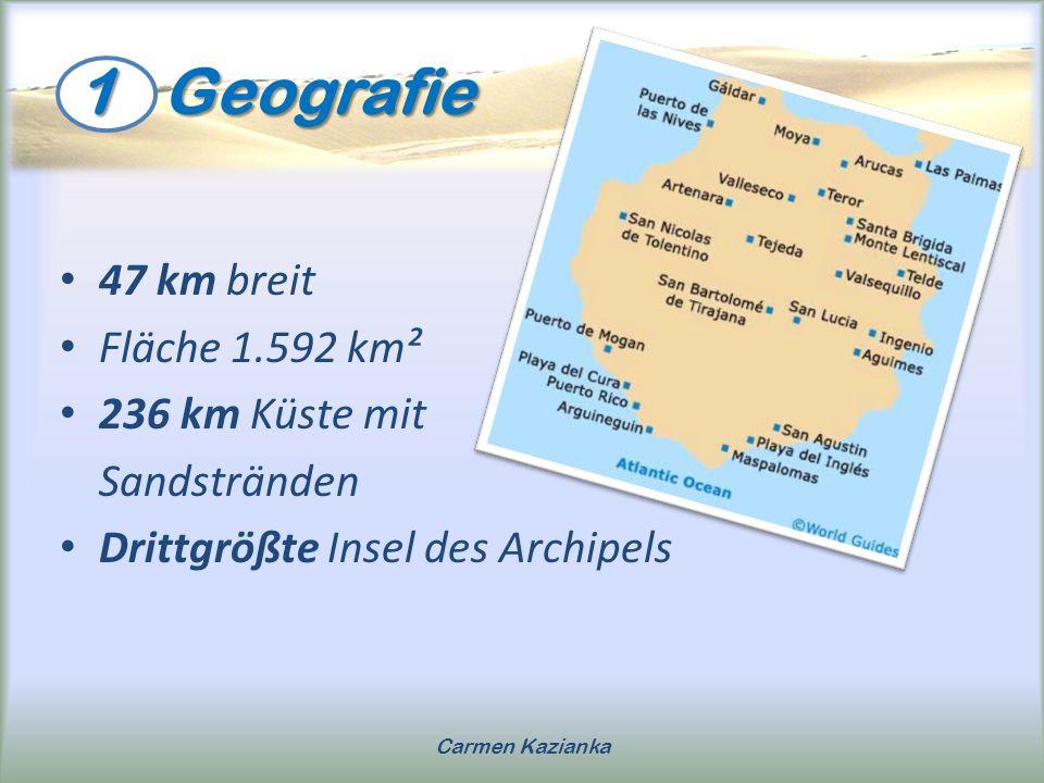 1 Geografie 47 km breit Fläche 1.592 km² 236 km Küste mit Sandstränden Drittgrößte Insel des Archipels Carmen Kazianka