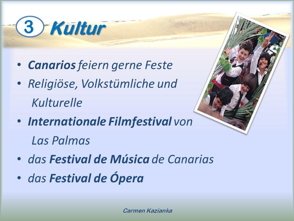 Kultur Kultur Canarios feiern gerne Feste Religiöse, Volkstümliche und Kulturelle Internationale Filmfestival von Las Palmas das Festival de Música de