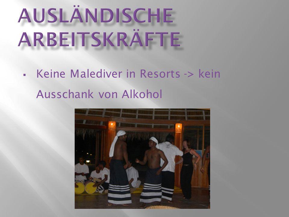 Keine Malediver in Resorts -> kein Ausschank von Alkohol