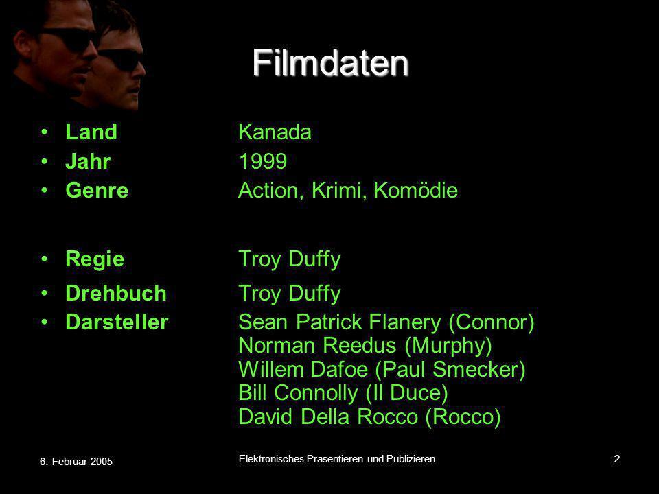 6. Februar 2005 Elektronisches Präsentieren und Publizieren2 Filmdaten LandKanada Jahr1999 GenreAction, Krimi, Komödie RegieTroy Duffy DrehbuchTroy Du