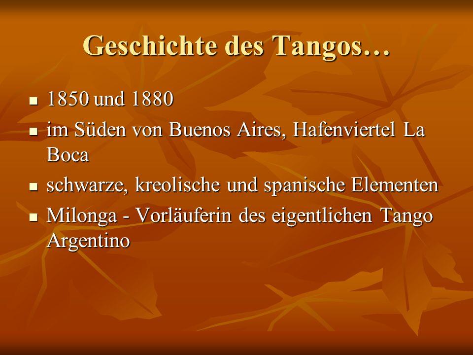 Geschichte des Tangos… 1850 und 1880 1850 und 1880 im Süden von Buenos Aires, Hafenviertel La Boca im Süden von Buenos Aires, Hafenviertel La Boca sch
