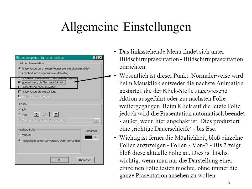 2 Allgemeine Einstellungen Das linksstehende Menü findet sich unter Bildschirmpräsentation - Bildschirmpräsentation einrichten.