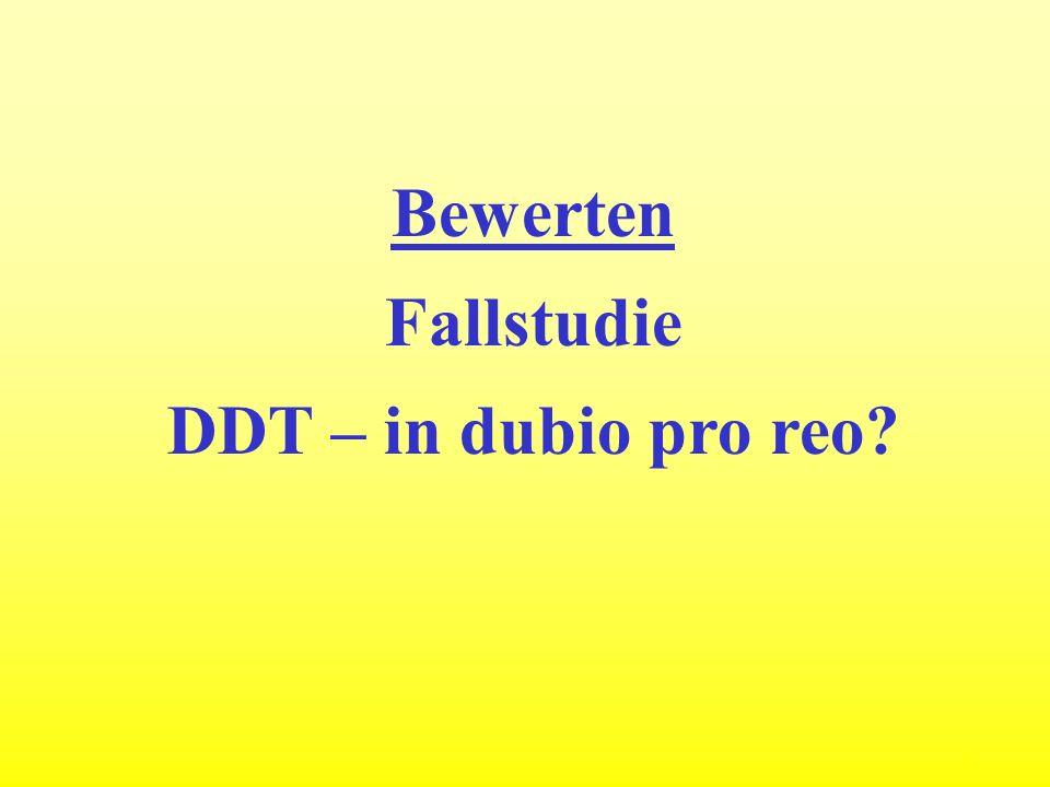 21 Bewerten Fallstudie DDT – in dubio pro reo?