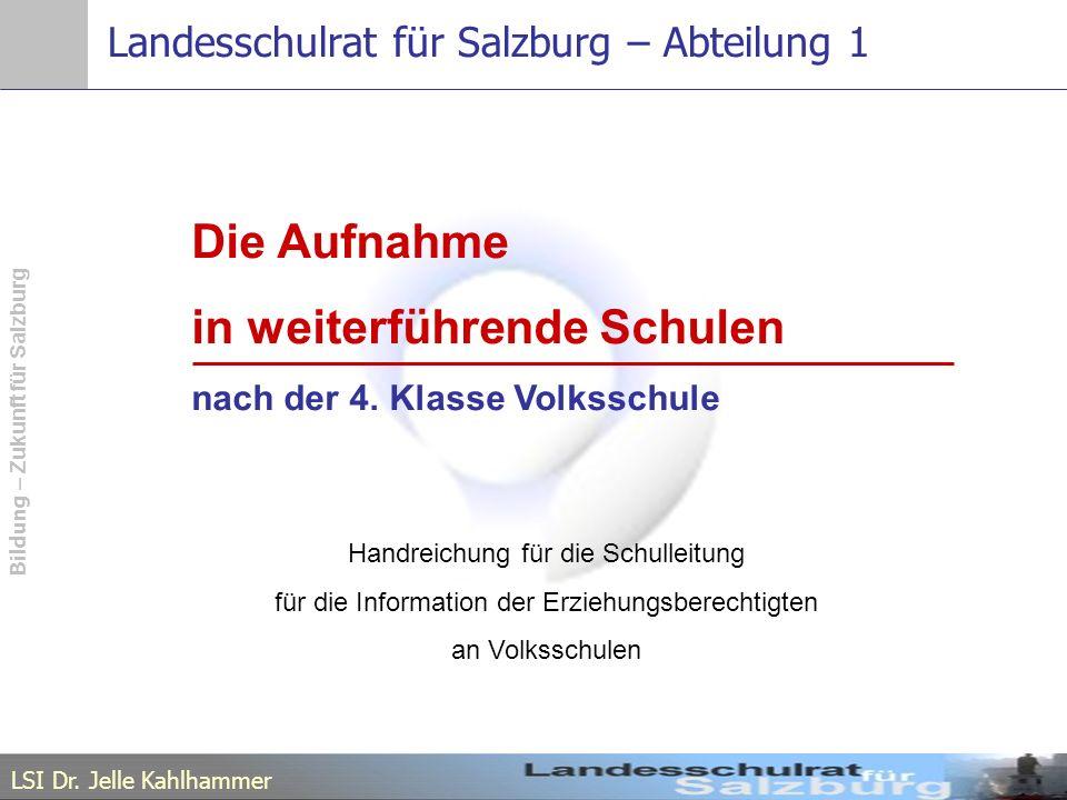 LSI Dr.Jelle Kahlhammer Bildung – Zukunft für Salzburg Wohin soll Ihr Kind gehen .