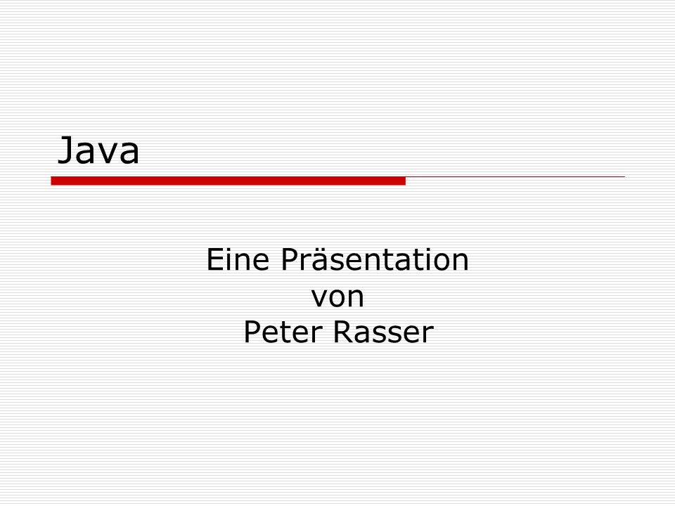 6.Dezember 2003Peter Rasser - Lernmedium Computer12 Objekte in Java...