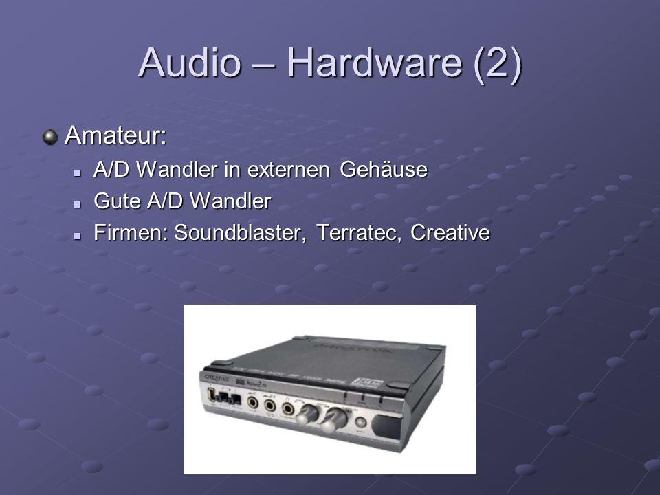 Audio – Hardware (3) (Semi-) Professionell: Betriebssicher Betriebssicher Studio-Qualität Studio-Qualität Firmen: MOTU, RME Firmen: MOTU, RME