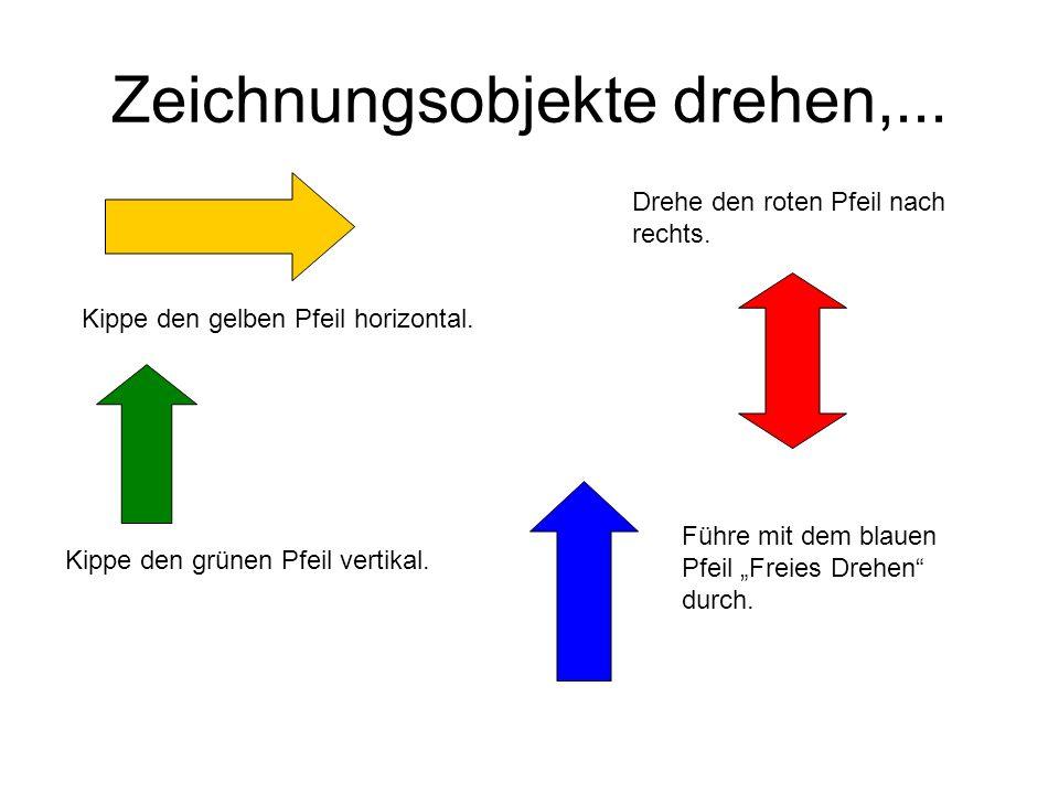 Zeichnungsobjekte drehen,... Kippe den gelben Pfeil horizontal. Drehe den roten Pfeil nach rechts. Kippe den grünen Pfeil vertikal. Führe mit dem blau