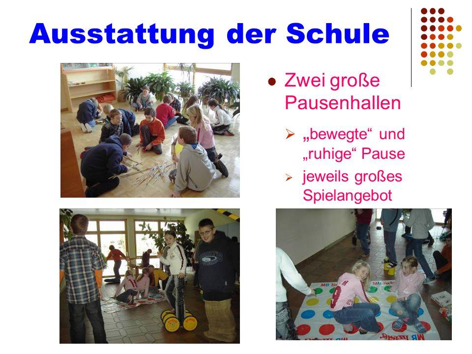 Ausstattung der Schule Zwei große Pausenhallen bewegte und ruhige Pause jeweils großes Spielangebot