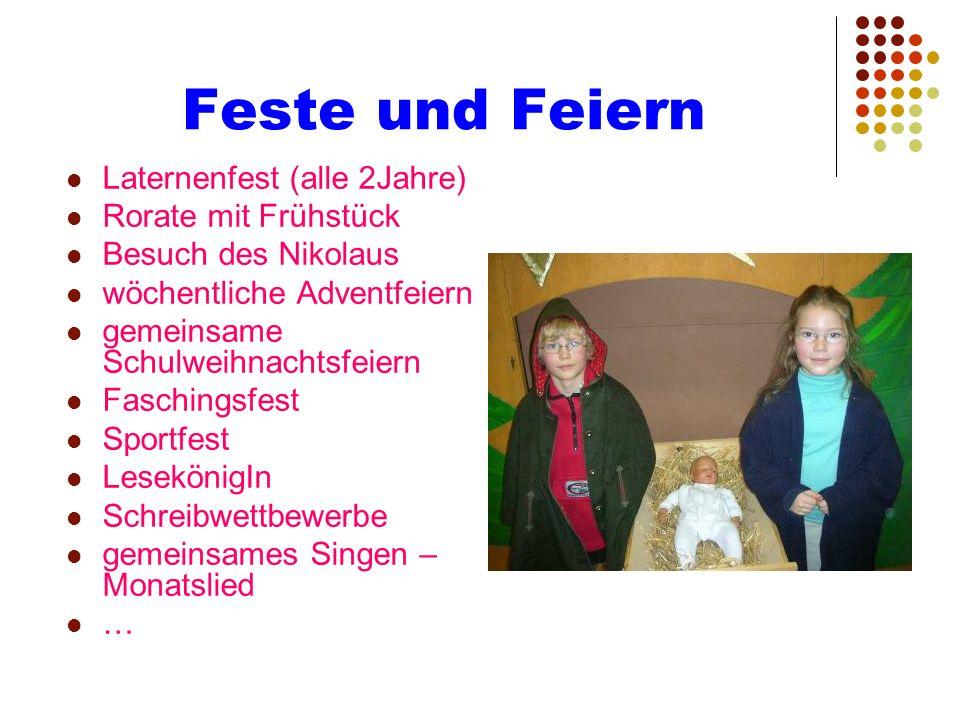 Feste und Feiern Laternenfest (alle 2Jahre) Rorate mit Frühstück Besuch des Nikolaus wöchentliche Adventfeiern gemeinsame Schulweihnachtsfeiern Faschi