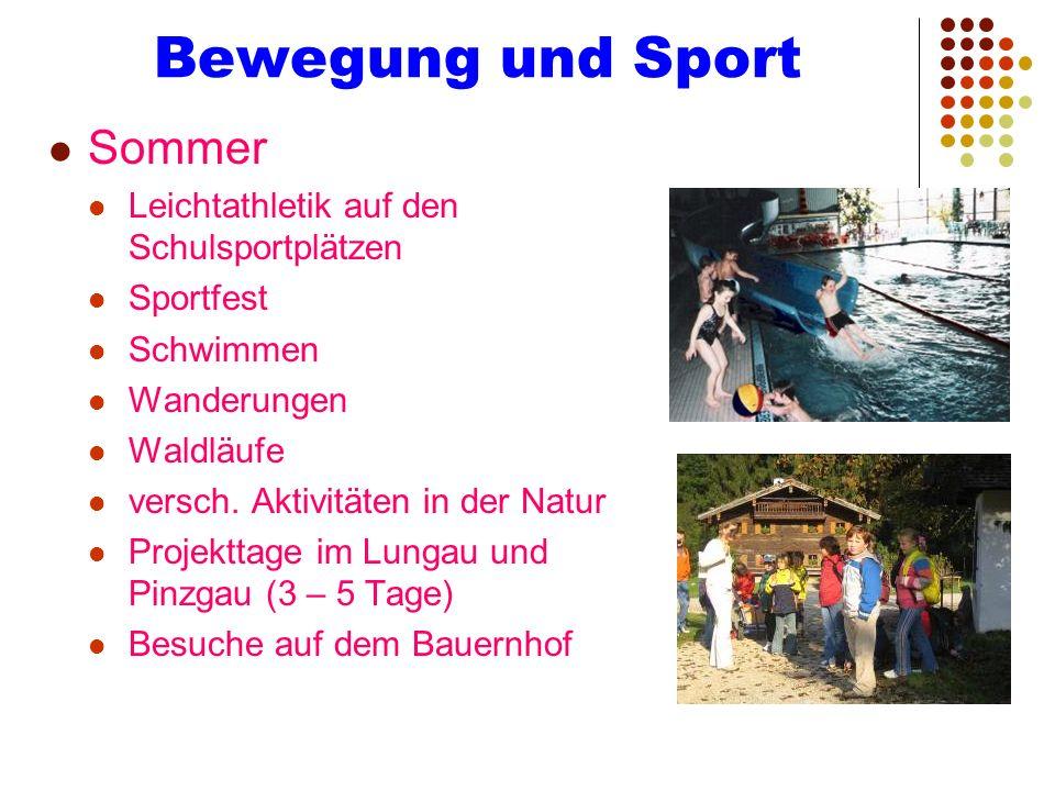 Bewegung und Sport Sommer Leichtathletik auf den Schulsportplätzen Sportfest Schwimmen Wanderungen Waldläufe versch. Aktivitäten in der Natur Projektt