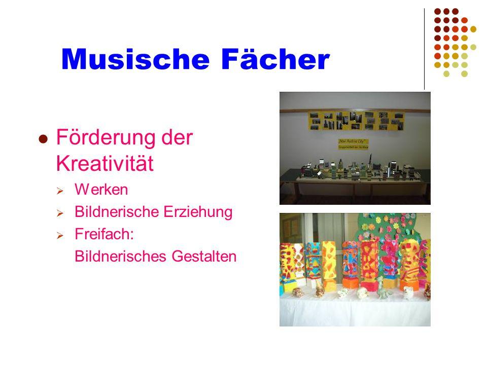 Musische Fächer Förderung der Kreativität Werken Bildnerische Erziehung Freifach: Bildnerisches Gestalten