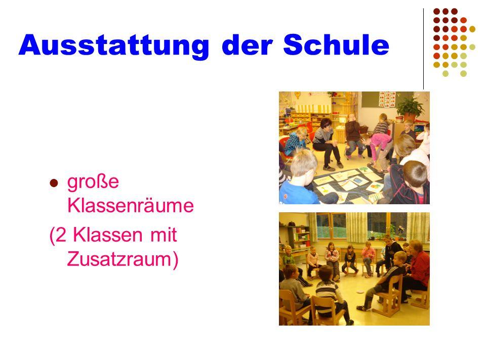 Ausstattung der Schule große Klassenräume (2 Klassen mit Zusatzraum)