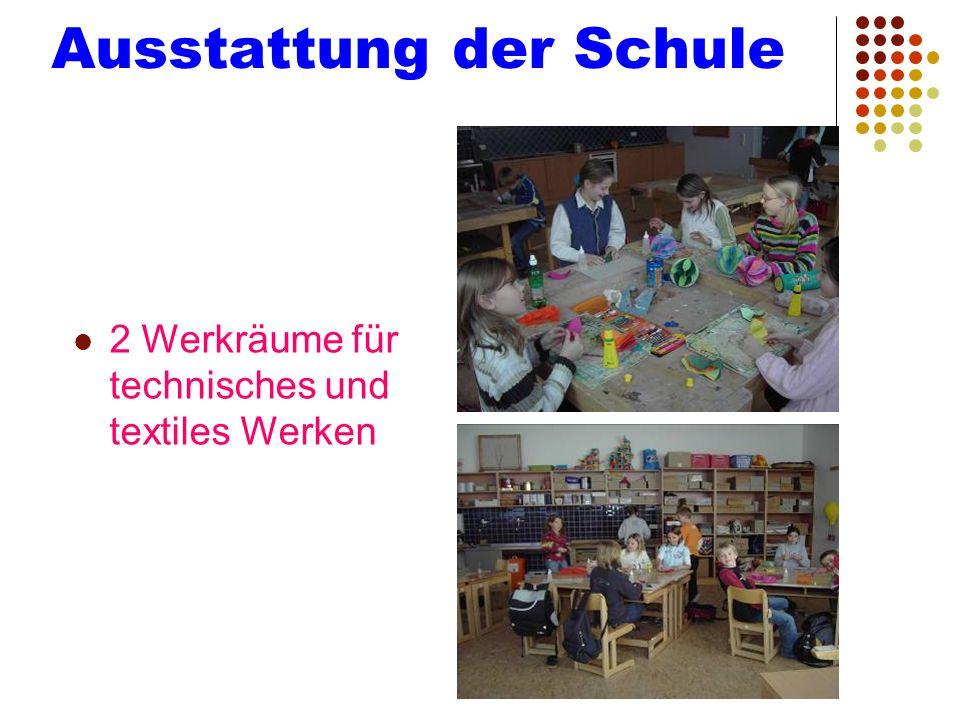 Ausstattung der Schule 2 Werkräume für technisches und textiles Werken