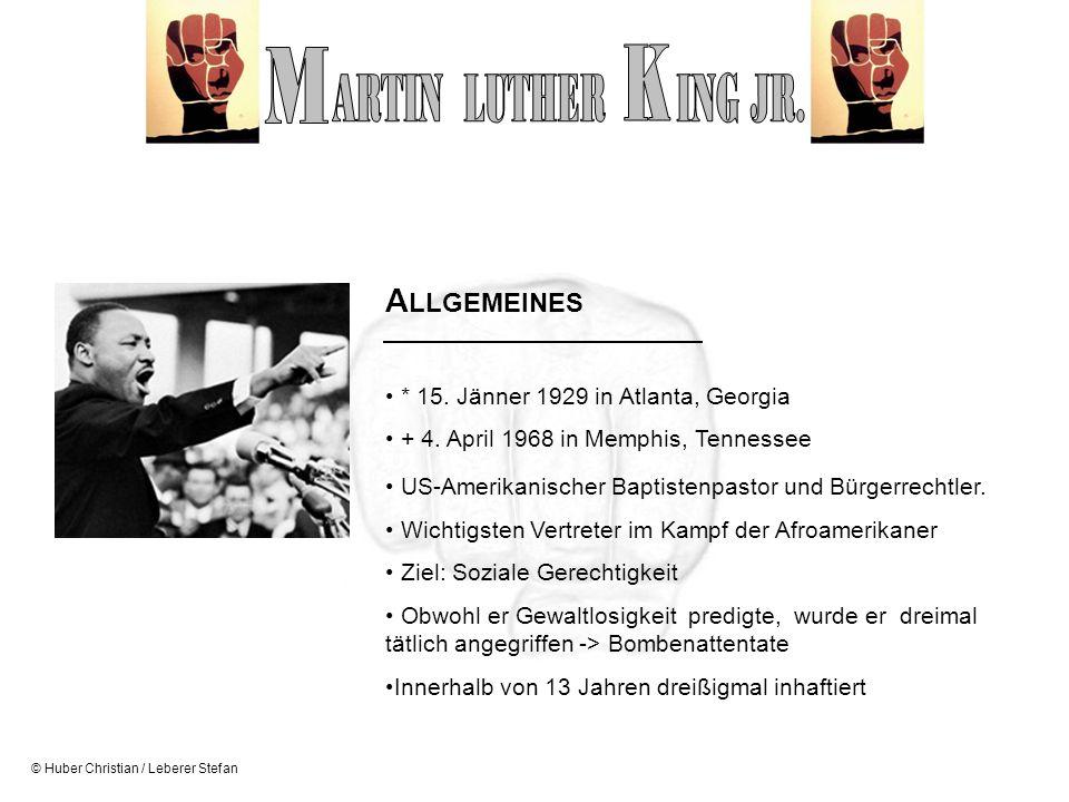© Huber Christian / Leberer Stefan A LLGEMEINES * 15. Jänner 1929 in Atlanta, Georgia + 4. April 1968 in Memphis, Tennessee US-Amerikanischer Baptiste
