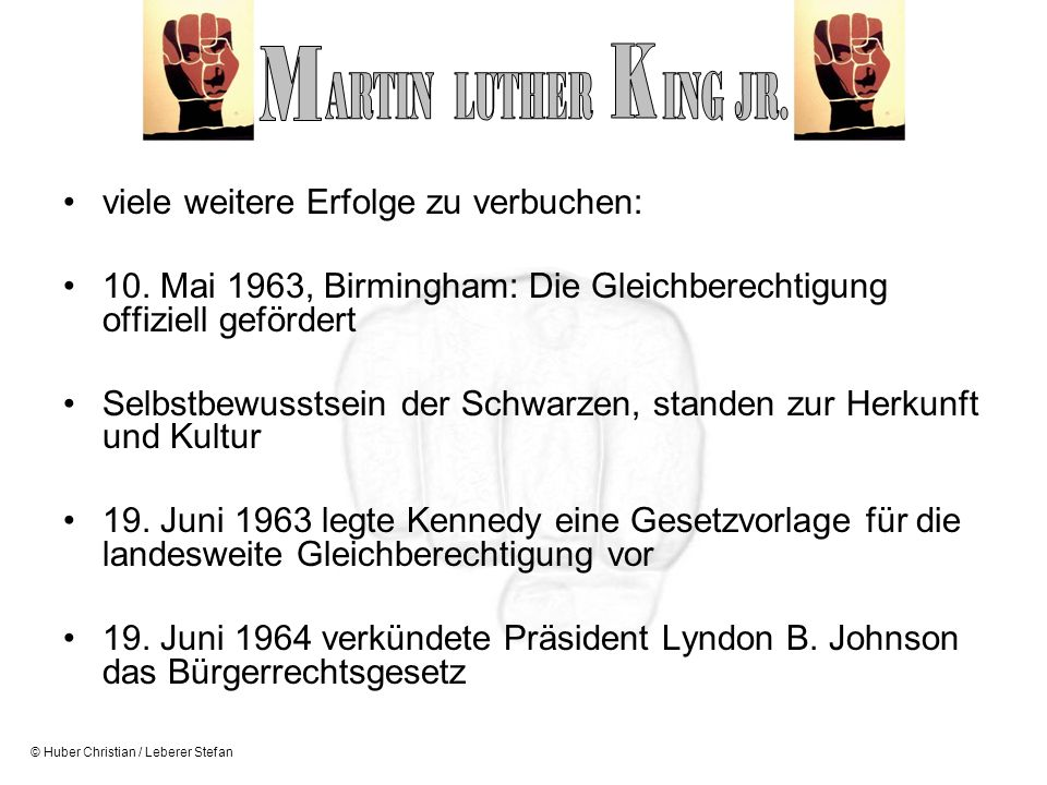© Huber Christian / Leberer Stefan viele weitere Erfolge zu verbuchen: 10. Mai 1963, Birmingham: Die Gleichberechtigung offiziell gefördert Selbstbewu