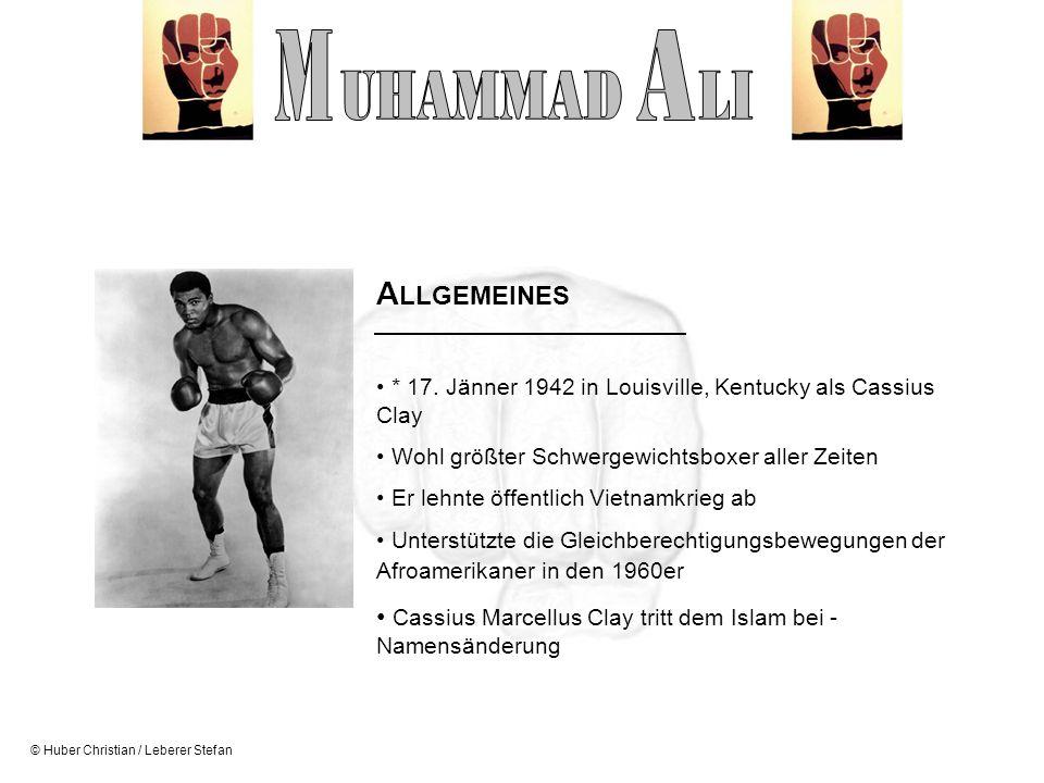 © Huber Christian / Leberer Stefan A LLGEMEINES * 17. Jänner 1942 in Louisville, Kentucky als Cassius Clay Wohl größter Schwergewichtsboxer aller Zeit