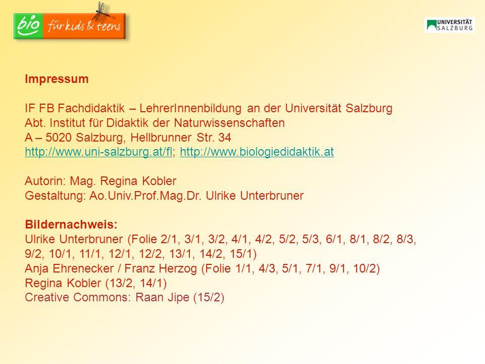 Impressum IF FB Fachdidaktik – LehrerInnenbildung an der Universität Salzburg Abt. Institut für Didaktik der Naturwissenschaften A – 5020 Salzburg, He