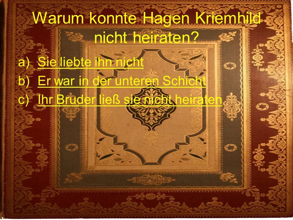 Warum konnte Hagen Kriemhild nicht heiraten.
