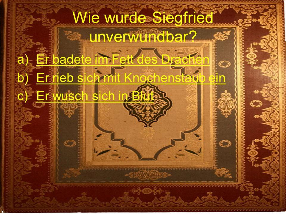 Wie wurde Siegfried unverwundbar.