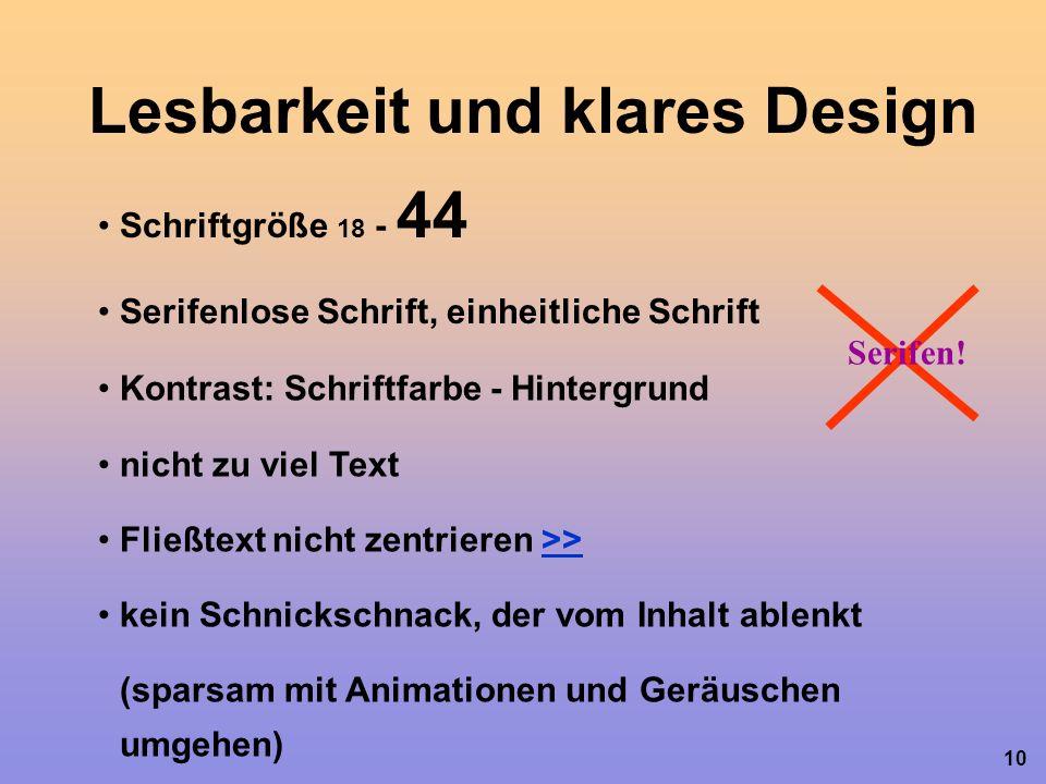 10 Lesbarkeit und klares Design Schriftgröße 18 - 44 Serifenlose Schrift, einheitliche Schrift Serifen.