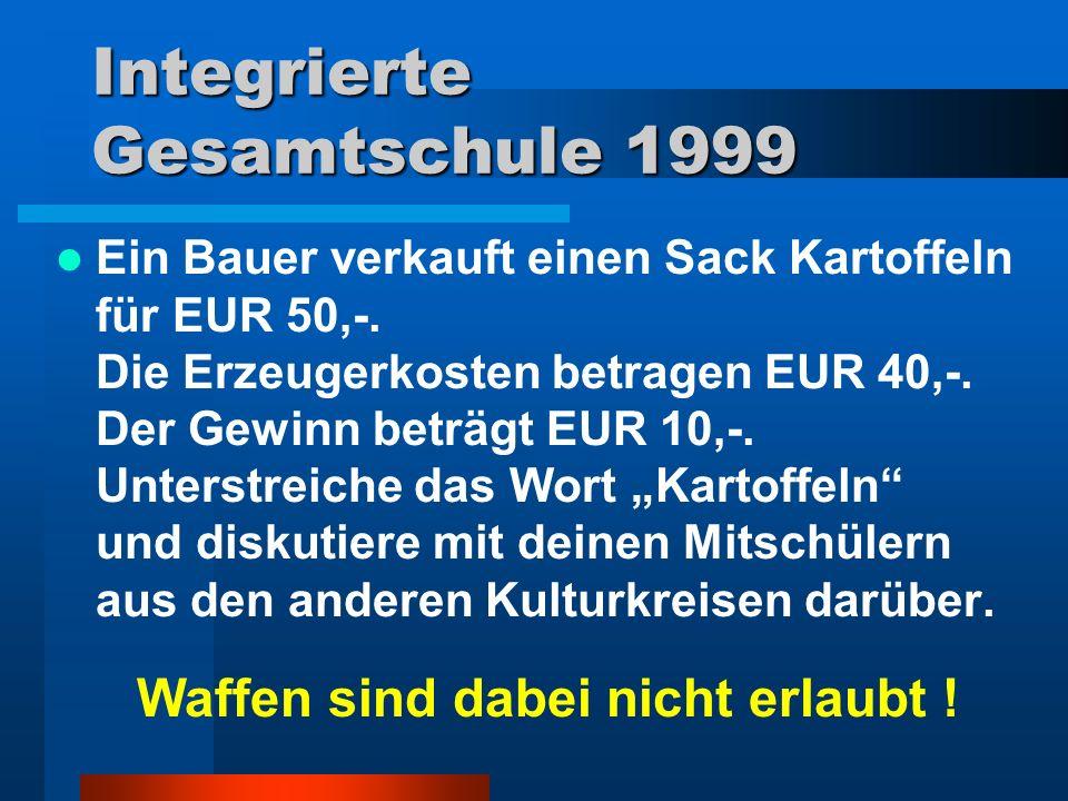 Integrierte Gesamtschule 1999 Ein Bauer verkauft einen Sack Kartoffeln für EUR 50,-. Die Erzeugerkosten betragen EUR 40,-. Der Gewinn beträgt EUR 10,-