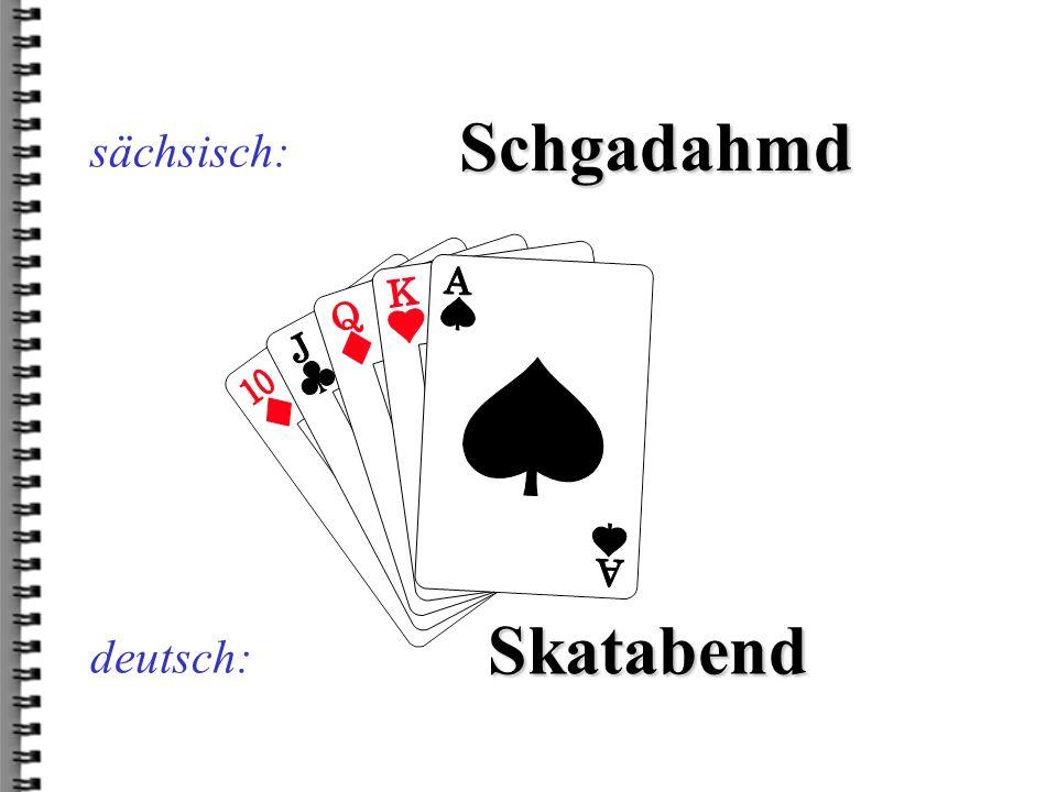 deutsch: offgegnöbbld sächsisch: aufgeklöpft