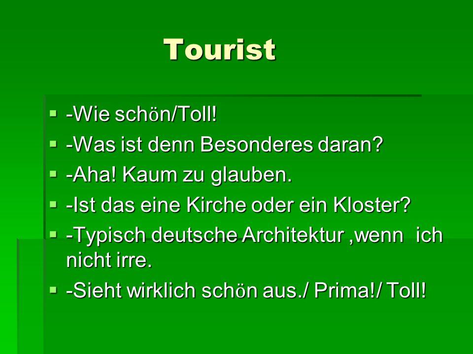 Tourist Tourist -Wie sch ӧ n/Toll. -Wie sch ӧ n/Toll.