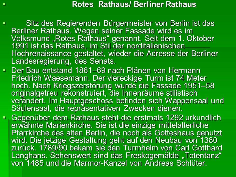 Rotes Rathaus/ Berliner Rathaus Rotes Rathaus/ Berliner Rathaus Sitz des Regierenden Bürgermeister von Berlin ist das Berliner Rathaus.