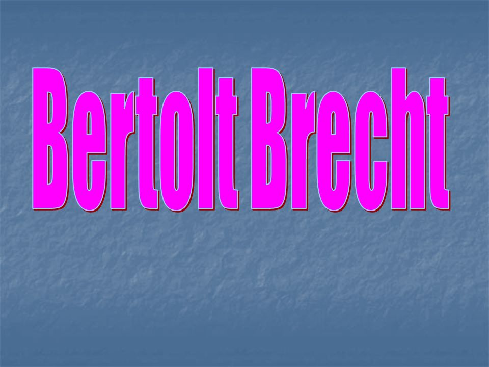 Bertolt Brecht ist ein weltbekannter deutscher Dichter, Dramatiker und Lyriker des 20.