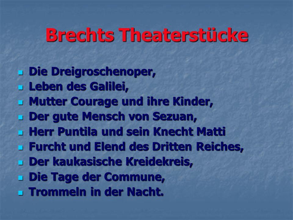 Brechts Theaterstücke Die Dreigroschenoper, Die Dreigroschenoper, Leben des Galilei, Leben des Galilei, Mutter Courage und ihre Kinder, Mutter Courage