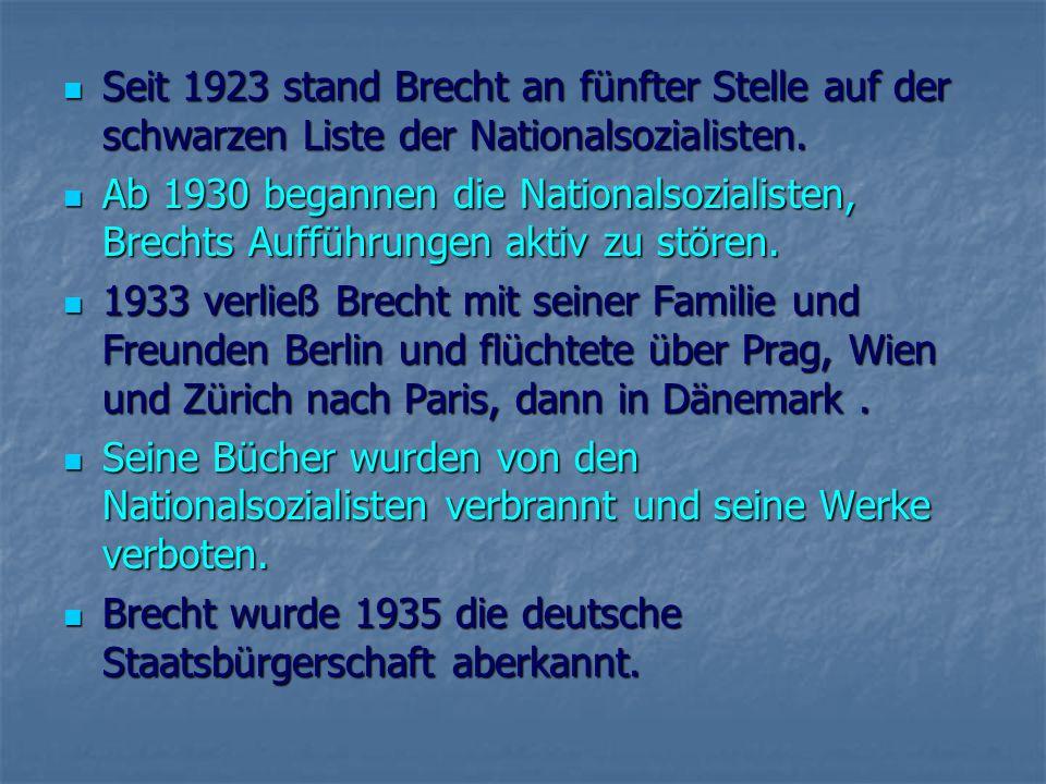 Exil 1939 verließ Brecht Dänemark, lebte in Schweden, in Finnland und dann in den USA.